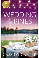 Wedding in the Pines: A perfect feel-good romance from Hallmark Publishing (Cabins in the Pines Book 2) Kindle Edition