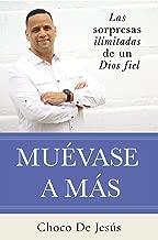 Muévase a más: Las sorpesas ilimitadas de un Dios fiel (Spanish Edition)
