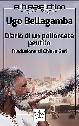 Diario di un poliorcete pentito (Future Fiction Vol. 29)