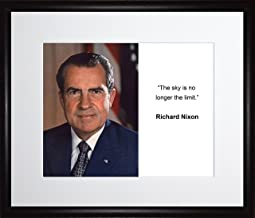 Richard Nixon the Sky Is No Longer the Limit Quote 11x13 Matted to 8x10 Framed Picture