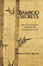 Bamboo Secrets: One Woman's Quest through the Shadows of Japan