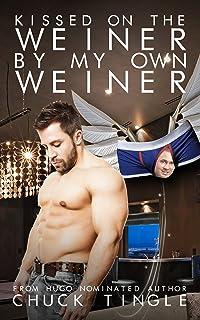 Kissed On The Weiner By My Own Weiner