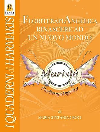 FloriterapiAngelica: Rinascere ad un nuovo mondo