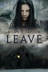 Leave: Book One of the Haunted Collection Kindle Edition