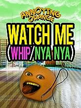 Annoying Orange - Watch Me Whip/Nya Nya