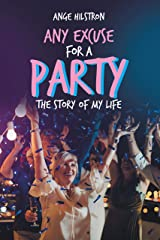 Any Excuse for a Party: The Story of My Life Kindle Edition
