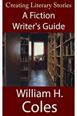 Creating Literary Stories: A Fiction Writer's Guide: Book Five Kindle Edition