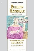 Bulletin Hispanique - Tome 119 - N°1 juin 2017: Autorité et pouvoir dans le théâtre du Siècle d'Or (French Edition)
