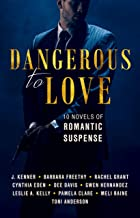 Dangerous to Love: Ten Novels of Romantic Suspense (English Edition)