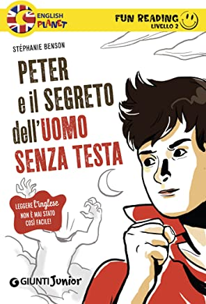 Peter e il segreto delluomo senza testa. Fun Reading - Livello 2 (Livello due Vol. 1)