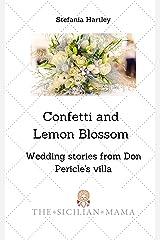 Confetti and Lemon Blossom (Sicilian Stories) Kindle Edition