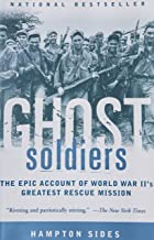 Ghost Soldiers: The Epic Account of World War II's Greatest Rescue Mission PDF