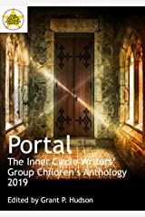 Portal: The Inner Circle Writers' Group Children's Anthology 2019 Kindle Edition