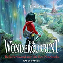 The Wondercurrent: Rella PenSword and the Red Notebooks Series, Book 1