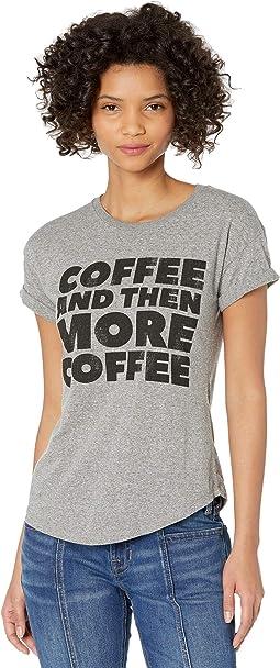 Rolled Slub Short Sleeve Coffee and More Coffee Tee