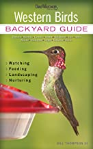 Western Birds: Backyard Guide - Watching - Feeding - Landscaping - Nurturing - Montana, Wyoming, Colorado, Arizona, New (Bird Watcher's Digest Backyard Guide)