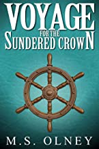 Voyage for the Sundered Crown (The Sundered Crown Saga Book 4)