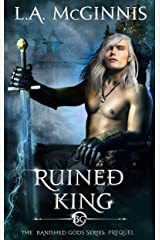 Ruined King: The Banished Gods: Prequel (The Banished Gods Series) Kindle Edition