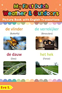 My First Dutch Weather & Outdoors Picture Book with English Translations: Bilingual Early Learning & Easy Teaching Dutch Books for Kids (Teach & Learn Basic Dutch words for Children 9) (Dutch Edition)