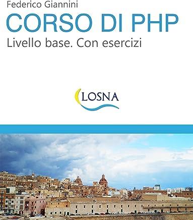 Corso di PHP. Livello base. Con esercizi