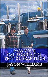 Pass Your California CDL Test Guaranteed! 100 Most Common California Commercial Driver's License With Real Practice Questions