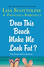 Does This Beach Make Me Look Fat?: True Stories and Confessions (The Amazing Adventures of an Ordinary Woman Book 6)