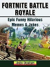 Fortnite Battle Royale Epic Funny Hilarious Memes & Jokes (English Edition)