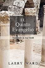 El Quinto Evangel: Traduccion de Jose Smith (Spanish Edition)