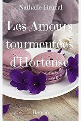 Les Amours tourmentées d'Hortense Format Kindle