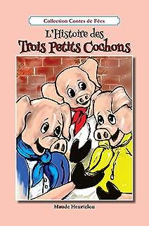 L'histoire des trois petits cochons (French Edition)