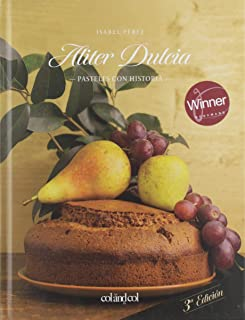 Aliter Dulcia: Pasteles con historia (Cocina de autor), 3ra