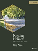 Pursuing Holiness - Bible Study Book: Applications from James