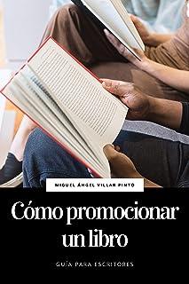 Cómo promocionar un libro (Guía para escritores nº 3) (Spanish Edition)