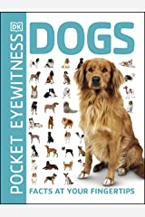 Pocket Eyewitness Dogs: Facts at Your Fingertips Kindle Edition