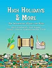 High Holidays & More: An Interactive Guide for Kids: Rosh Hashanah, Yom Kippur, Sukkot, Shmini Atzeret/Simchat Torah (Jewish Holiday Books for Children Book 2)