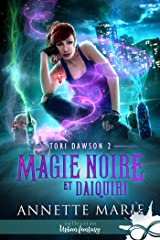 Magie noire et Daiquiri: Tori Dawson, T2 Format Kindle