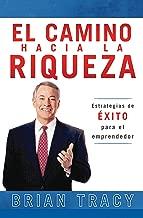 El camino hacia la riqueza: Estrategias de éxito para el emprendedor (Spanish Edition)