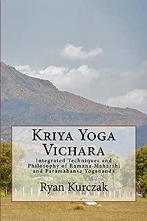 Kriya Yoga Vichara: Integrated Techniques and Philosophy of Ramana Maharshi and Paramahansa Yogananda