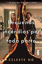 Pequenos incêndios por toda parte (Portuguese Edition)