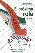 El próximo role: Meteorología estratégica (Spanish Edition)