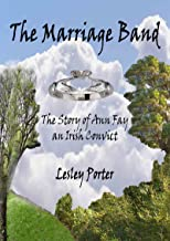 The Marriage Band: The Story About Ann Fay, an Irish Convict