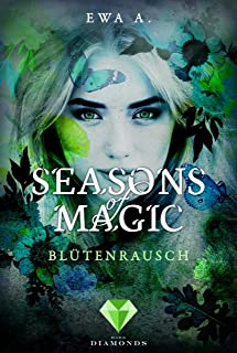 Seasons of Magic: Blütenrausch (German Edition)