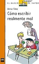 Cómo escribir realmente mal (El Barco de Vapor Naranja) (Spanish Edition)