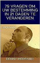 79 VRAGEN OM UW BESTEMMING IN 21 DAGEN TE VERANDEREN: Self-training