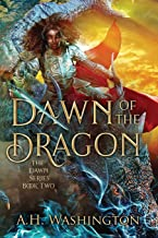 Dawn of The Dragon: A dragon queen. A freedom rider. A bond that could not only save the Zaylen Realm but all in this high...