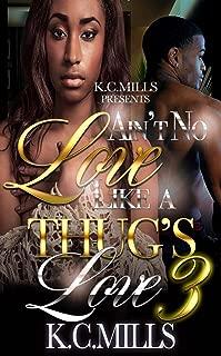Ain't No Love Like A Thug's Love 3