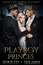 Playboy Princes: A Dark College Romance (Royals of Arbon Academy Book 2)