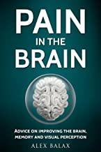 PAIN IN THE BRAIN: Advice for improving brain, memory and visual perception