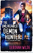 The Unlikeable Demon Hunter: A Devilishly Funny Urban Fantasy Romance (Nava Katz Book 1)