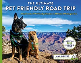 The Ultimate Pet Friendly Road Trip: A Guide to the #1 Pet Friendly Attraction in 48 States & Washington D.C.